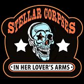 In Her Lover's Arms by Stellar Corpses