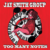 Play & Download Too Many Notes by Jay Smith Group | Napster