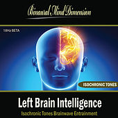 Play & Download Left Brain Intelligence: Isochronic Tones Brainwave Entrainment by Binaural Mind Dimension | Napster