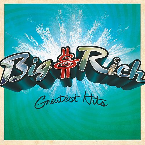 Play & Download Greatest Hits by Big & Rich | Napster