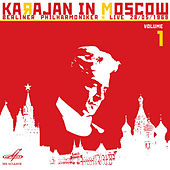 Play & Download Karajan in Moscow, Vol. 1 (Live) by Berlin Philharmonic | Napster