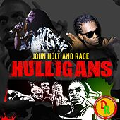 Play & Download Hulligans (feat. Rage) by John Holt   Napster