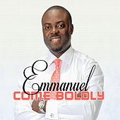 Play & Download Come Boldly by Emmanuel | Napster