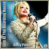 Dolly Parton Live At The Boarding House by Dolly Parton