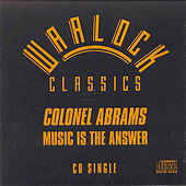 Play & Download Music Is The Answer by Colonel Abrams | Napster