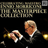 Play & Download Celebrating Ennio Morricone - The Masterpiece Collection by Ennio Morricone | Napster
