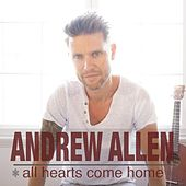 Play & Download All Hearts Come Home by Andrew Allen | Napster