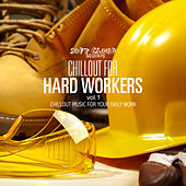 Chillout for Hard Workers Vol.1 - Chillout Music for Your Daily Work by Various Artists