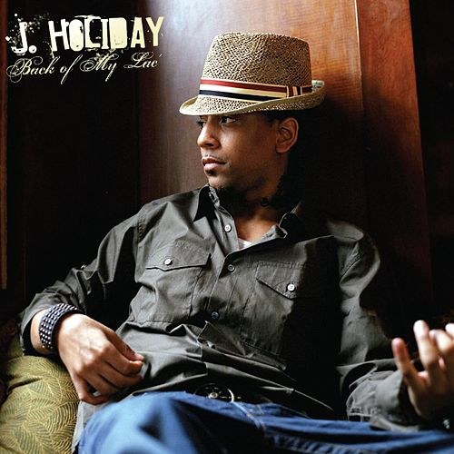 Play & Download Back Of My Lac by J. Holiday | Napster