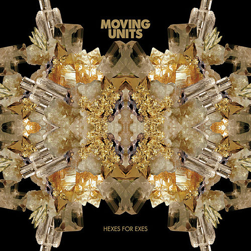 Play & Download Hexes For Exes by Moving Units | Napster