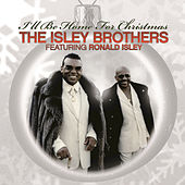 Play & Download The Isley Brothers Featuring Ronald Isley: I'll Be Home For Christmas by The Isley Brothers | Napster