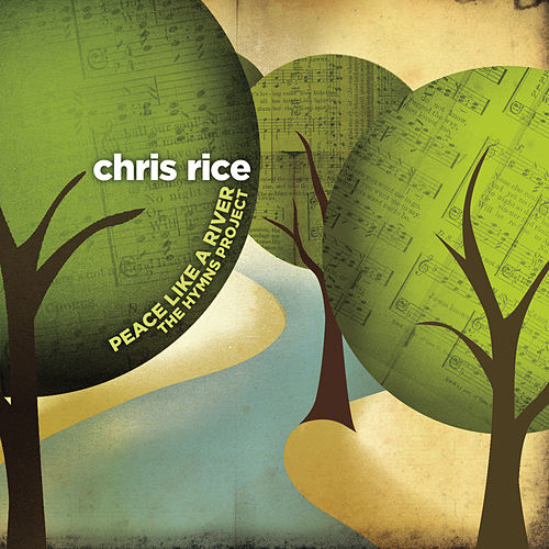 Play & Download Peace Like A River: The Hymns Project by Chris Rice | Napster