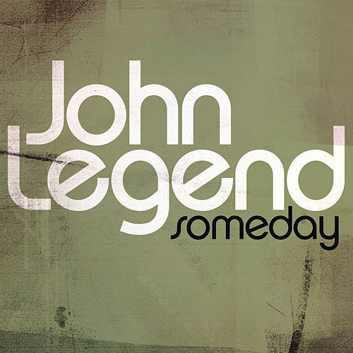'Someday' (From The August Rush Soundtrack) by John Legend