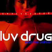 Play & Download Luv Drug by Suzanne Palmer | Napster