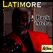 Back 'Atcha by Latimore