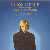 Play & Download Classic Blue by Justin Hayward | Napster
