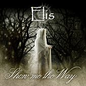 Show Me The Way by Elis