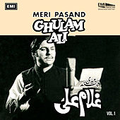 Play & Download Ghulam Ali: Meri Pasand Vol 1 by Ghulam Ali | Napster