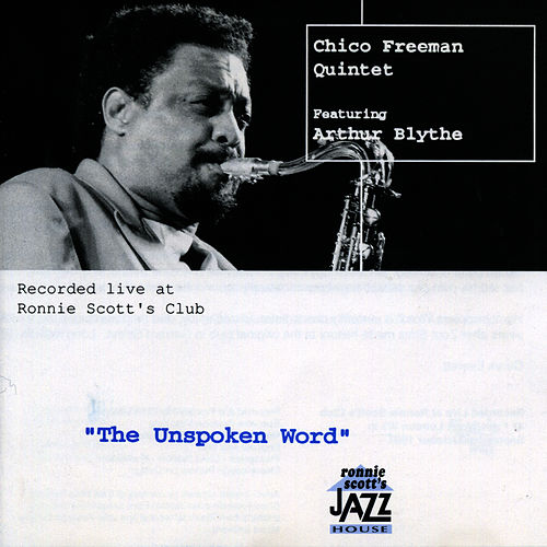 Play & Download The Unspoken Word by Chico Freeman | Napster
