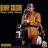Play & Download Three Little Words by Benny Golson | Napster