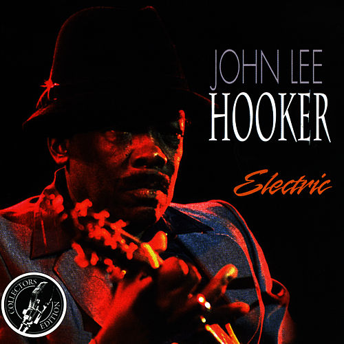 Play & Download Electric by John Lee Hooker | Napster