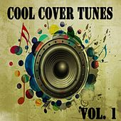 Cool Cover Tunes Vol. 1 by Various Artists