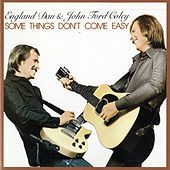 Some Things Don't Come Easy von England Dan & John Ford Coley