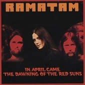 Play & Download In April Came The Dawning Of The Red Suns by Ramatam | Napster