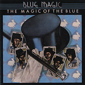 Play & Download The Magic Of The Blue: Greatest Hits by Blue Magic | Napster