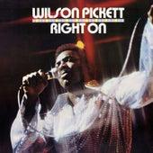 Right On by Wilson Pickett