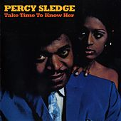 Take Time To Know Her by Percy Sledge