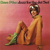 Play & Download Jazz For The Jet Set by Dave Pike | Napster