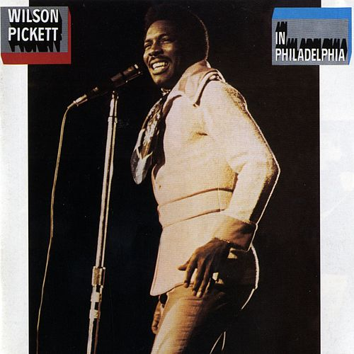 Play & Download In Philadelphia by Wilson Pickett | Napster