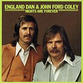 Play & Download Nights Are Forever by England Dan & John Ford Coley | Napster