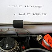 Play & Download Guilt By Association by Louis XIV | Napster