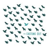 Play & Download The Casting Out by The Casting Out | Napster