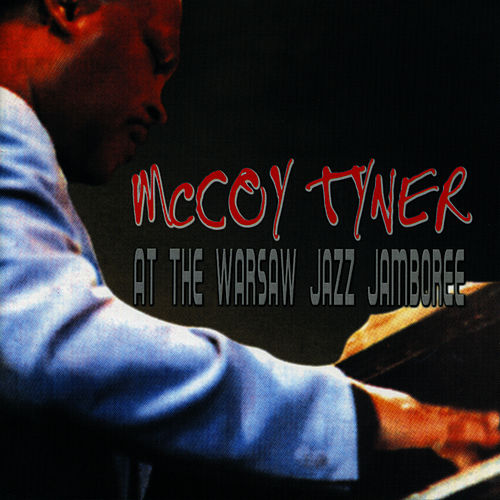 At The Warsaw Jazz Jamboree by McCoy Tyner