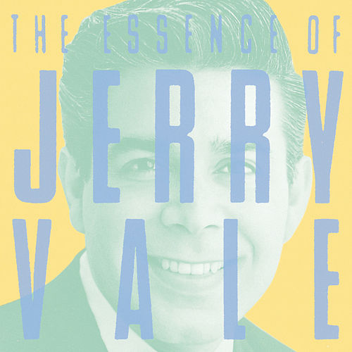 Play & Download The Essence Of Jerry Vale by Jerry Vale | Napster