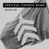 Play & Download White - EP by Vertical Church Band | Napster