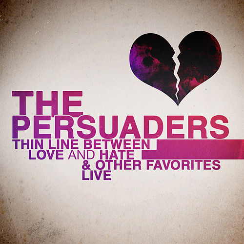 Play & Download Thin Line Between Love and Hate & Other Favorites - Live by The Persuaders | Napster