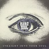Play & Download Straight Into Your Soul by Hardsoul | Napster