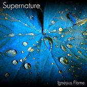 Play & Download Supernature by Igneous Flame | Napster