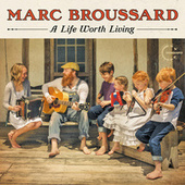 Play & Download A Life Worth Living by Marc Broussard | Napster