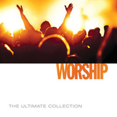 Play & Download The Ultimate Collection - Worship by Worship Together | Napster