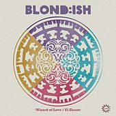 Play & Download Wizard of Love / el Sleazo by Blond:ish | Napster