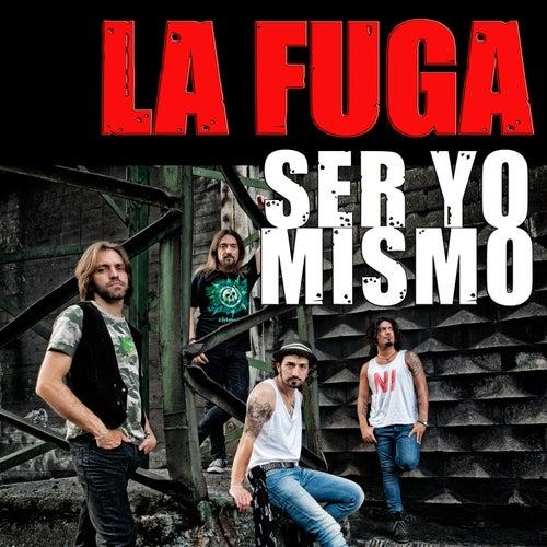 Play & Download Ser Yo Mismo by La Fuga | Napster