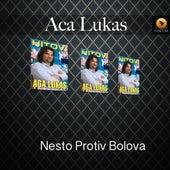 Nesto Protiv Bolova by Aca Lukas