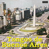 Tangos de Buenos Aires by Various Artists