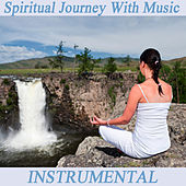 Play & Download Spiritual Journey with Music: Instrumental by The O'Neill Brothers Group | Napster