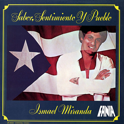 Play & Download Sabor, Sentimento Y Pueblo by Ismael Miranda | Napster